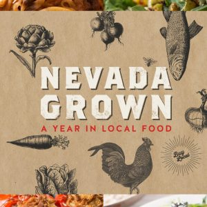 nevada grown, nevada farm, nevada cookbook, grown in nevada, made in nevada